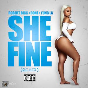 Robert Bigg的專輯She Fine Remix (Explicit)