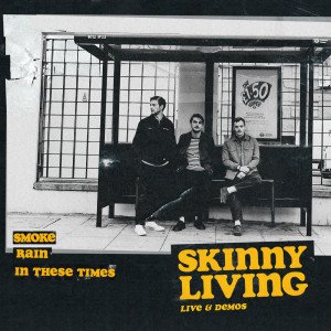 Listen to Smoke song with lyrics from Skinny Living