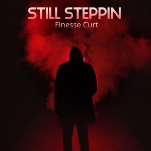 Album Still Steppin from Finesse Curt