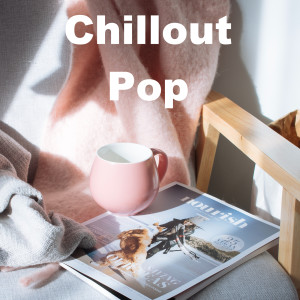 Album Chillout Pop (Explicit) from Various Artists