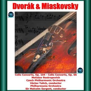 Album Dvořák & Miaskovsky: Cello Concerto, Op. 104 - Cello Concerto, Op. 66 from Mstislav Rostropovich