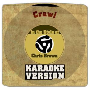 收聽Karaoke - Ameritz的Crawl (In the Style of Chris Brown) [Karaoke Version]歌詞歌曲