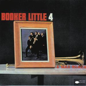Booker Little 4 & Max Roach 1958 Booker Little