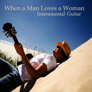 Instrumental Guitar: When a Man Loves a Woman