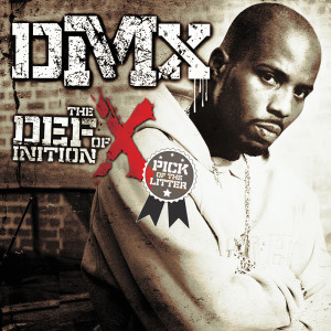 The Definition of X: Pick Of The Litter 2007 DMX