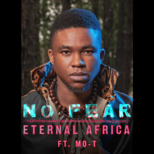 Album No Fear (feat. Mo-T) from Eternal Africa