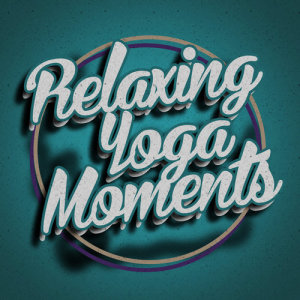 Relaxing Yoga Music的專輯Relaxing Yoga Moments