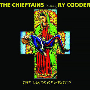 Album The Sands Of Mexico from The Chieftains
