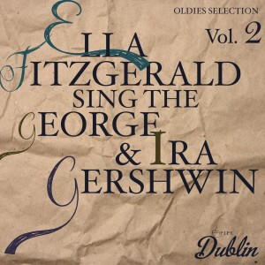 Album Oldies Selection: Ella Fitzgerald Sing the George & Ira Gershwin, Vol. 2 from Ella Fitzgerald