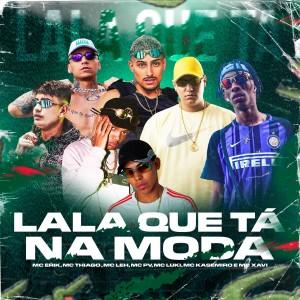 Album Lala que Tá na Moda (Explicit) from Mc Leh