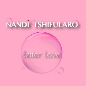 Album Better Love from Nandi Tshifularo