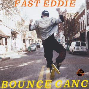 Album Bounce Gang from Fast Eddie