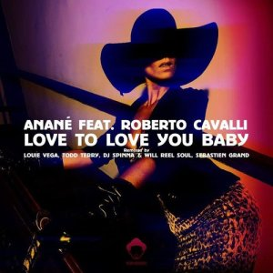 Album Love To LoveLove To Love You Baby (feat. Roberto Cavalli) [Remixes] You Baby feat. Roberto Cavalli - Remixes from Anane