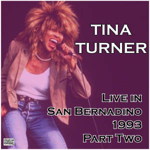 Album Live in San Bernadino 1993 Part Two from Tina Turner