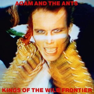 Adam & The Ants的專輯Kings of the Wild Frontier (Deluxe Edition)