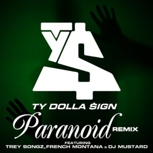 Ty Dolla $ign的專輯Paranoid (feat. Trey Songz, French Montana & DJ Mustard) [Remix]