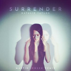 Dengarkan Surrender (Martin Jensen Remix) lagu dari Natalie Taylor dengan lirik