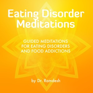 Album Guided Meditations for Eating Disorders and Food Addictions from Dr. Ramdesh
