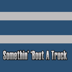 Listen to Something About a Truck (Kip Moore Tribute) song with lyrics from Unknown