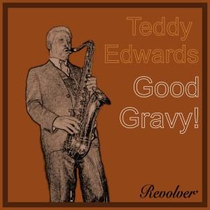Album Good Gravy! from Teddy Edwards