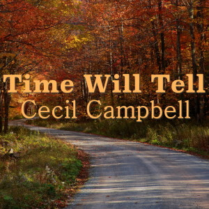 Album Time Will Tell from Cecil Campbell