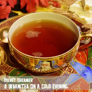 Album Warm Tea on a Cold Evening from Velvet Dreamer