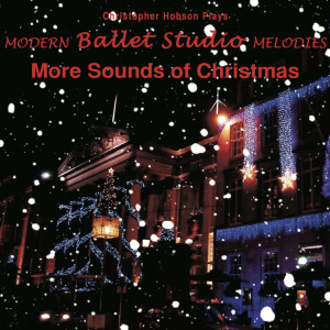 Album Modern Ballet Studio Melodies, More Sounds of Christmas from Christopher N Hobson