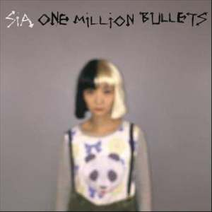 Sia的專輯One Million Bullets