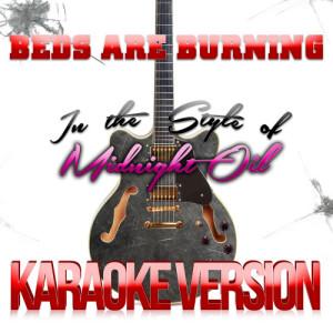 Karaoke - Ameritz的專輯Beds Are Burning (In the Style of Midnight Oil) [Karaoke Version] - Single