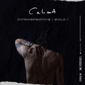Introspective (solo) dari Calma