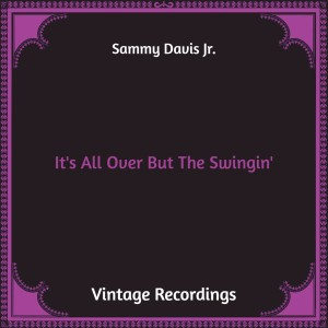 Album It's All over but the Swingin' (Hq Remastered) from Sammy Davis Jr.