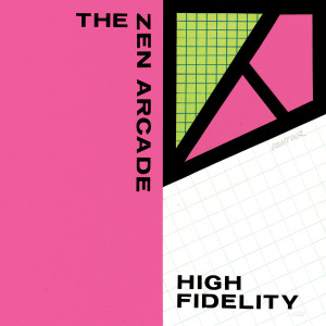 Album High Fidelity from The Zen Arcade