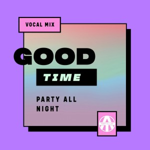 Album Good Time (Party All Night Vocal Mix) from Tony Allen