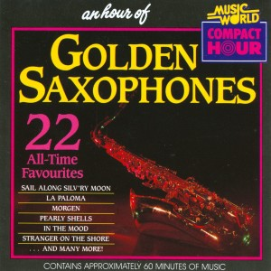 Album An Hour Of Golden Saxophones - 22 All Time Favourites from The Golden Saxophones