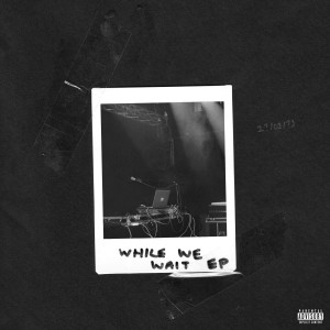 Album While We Wait EP from P Money
