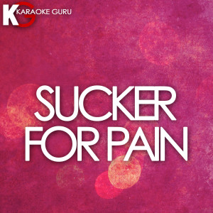 Karaoke Guru的專輯Sucker for Pain (Karaoke Version) - Single