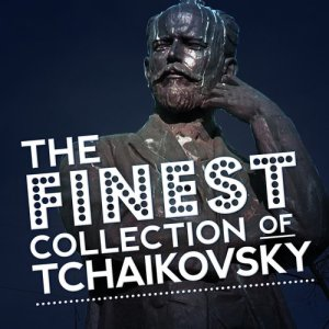 Album The Finest Collection of Tchaikovsky from Various Artists