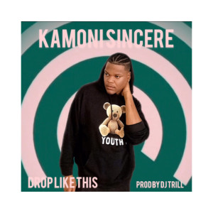 Album Drop Like This from Kamoni Sincere