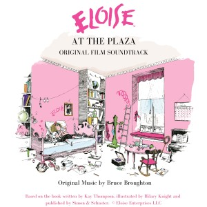 Album Eloise at the Plaza - Original Soundtrack from Bruce Broughton