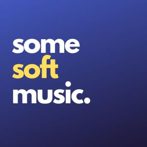 Album Some Soft Music from Chillout Lounge