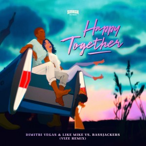 Album Happy Together (VIZE Remix) from Dimitri Vegas & Like Mike
