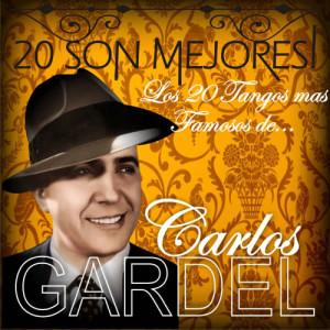 Carlos Gardel的專輯20 Son Mejores! (Los 20 Tangos Mas Famosos De...)
