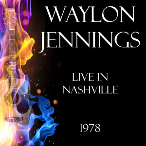 Album Live in Nashville 1978 from Waylon Jennings