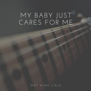 Album My Baby Just Cares for Me from Nat King Cole Trio