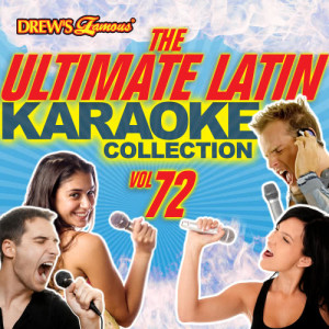 The Hit Crew的專輯The Ultimate Latin Karaoke Collection, Vol. 72