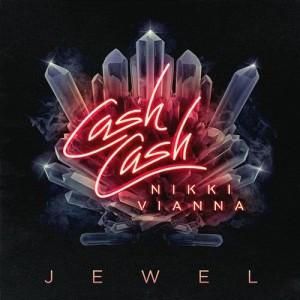 Cash Cash的專輯Jewel (feat. Nikki Vianna)