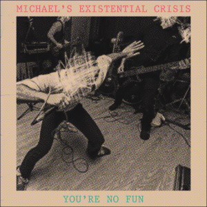 Album You're No Fun from Michael's Existential Crisis