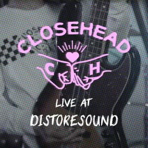 Closehead Live At Distore Sound dari Closehead