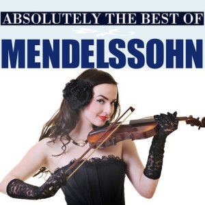 Album Absolutely The Best Of Mendelssohn from Tbilisi Symphony Orchestra