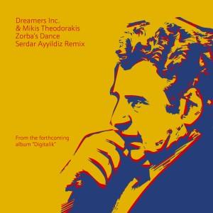 Album Zorba's Dance (Serdar Ayyildiz Remix) from Dreamers Inc.